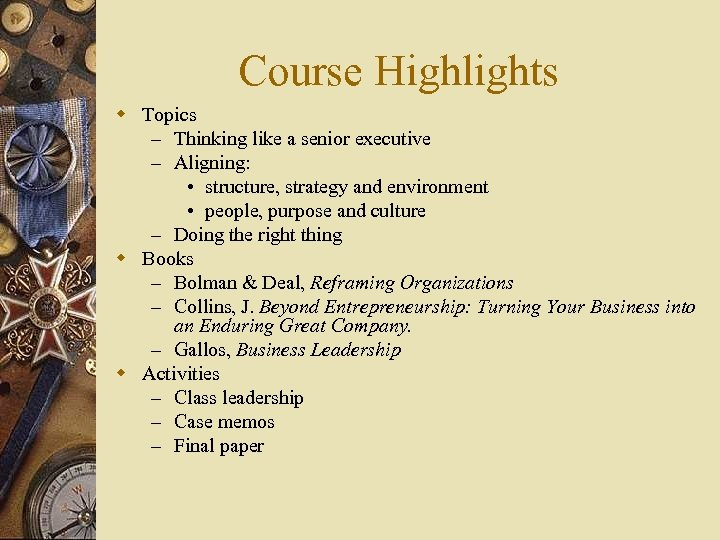 Course Highlights w Topics – Thinking like a senior executive – Aligning: • structure,