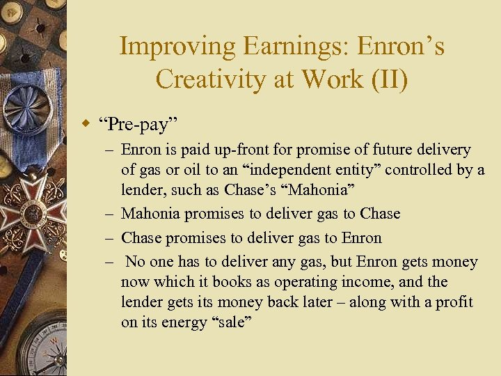 "Improving Earnings: Enron's Creativity at Work (II) w ""Pre-pay"" – Enron is paid up-front"