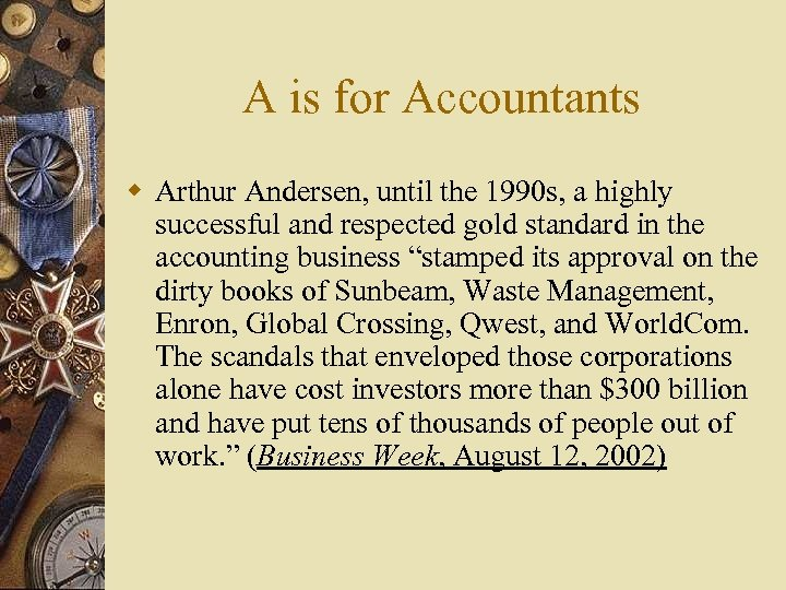 A is for Accountants w Arthur Andersen, until the 1990 s, a highly successful