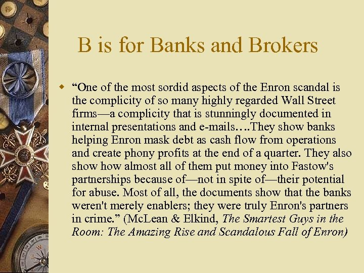 "B is for Banks and Brokers w ""One of the most sordid aspects of"