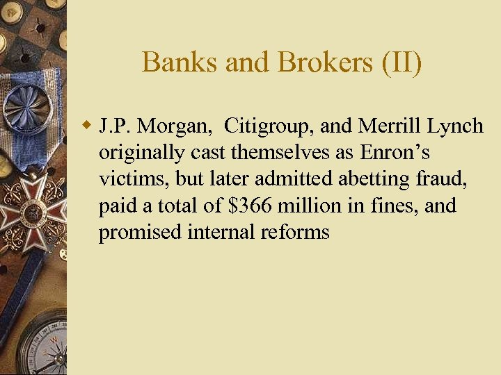 Banks and Brokers (II) w J. P. Morgan, Citigroup, and Merrill Lynch originally cast