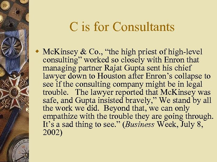 "C is for Consultants w Mc. Kinsey & Co. , ""the high priest of"