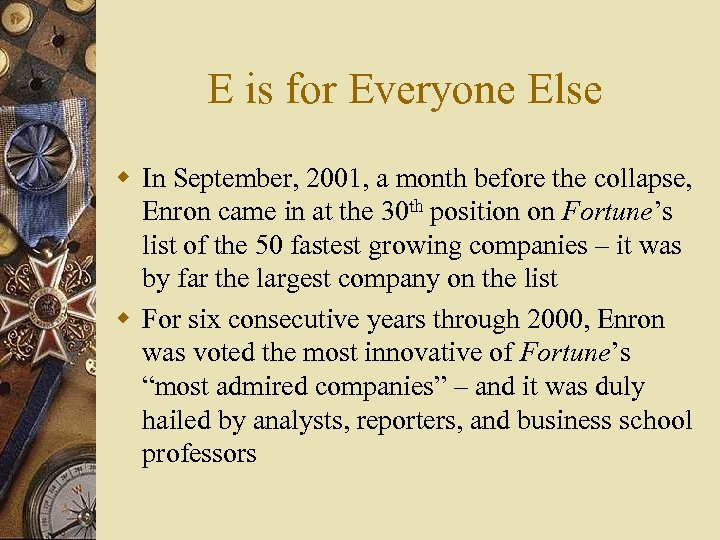 E is for Everyone Else w In September, 2001, a month before the collapse,