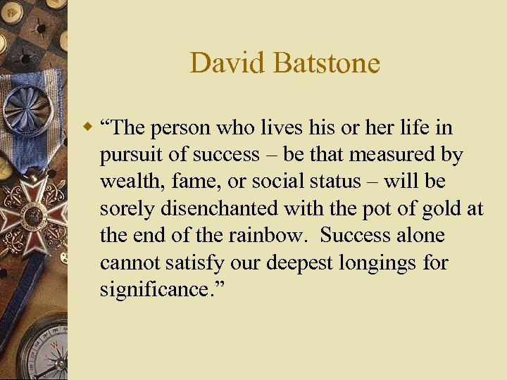"David Batstone w ""The person who lives his or her life in pursuit of"