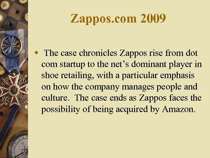 Zappos. com 2009 w The case chronicles Zappos rise from dot com startup to