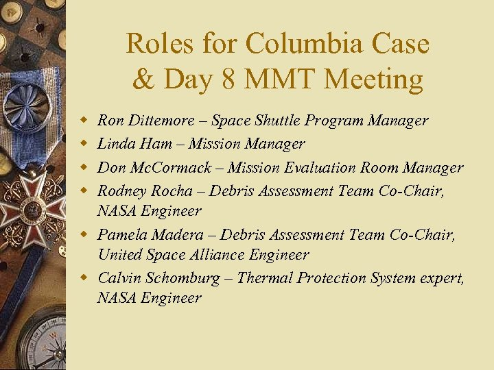 Roles for Columbia Case & Day 8 MMT Meeting w w Ron Dittemore –