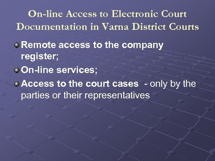On-line Access to Electronic Court Documentation in Varna District Courts Remote access to the