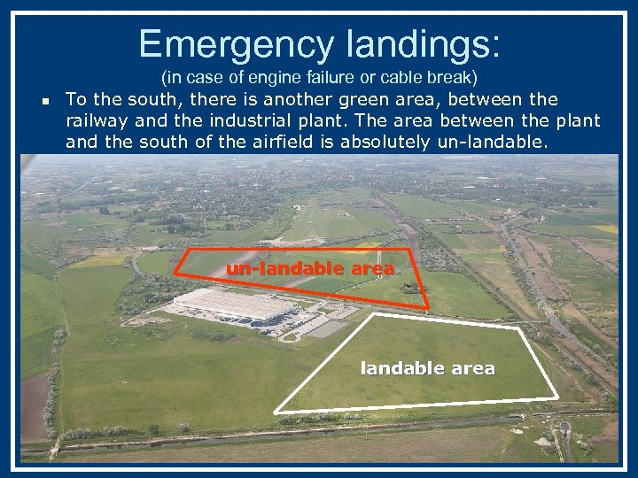 Emergency landings: n (in case of engine failure or cable break) To the south,