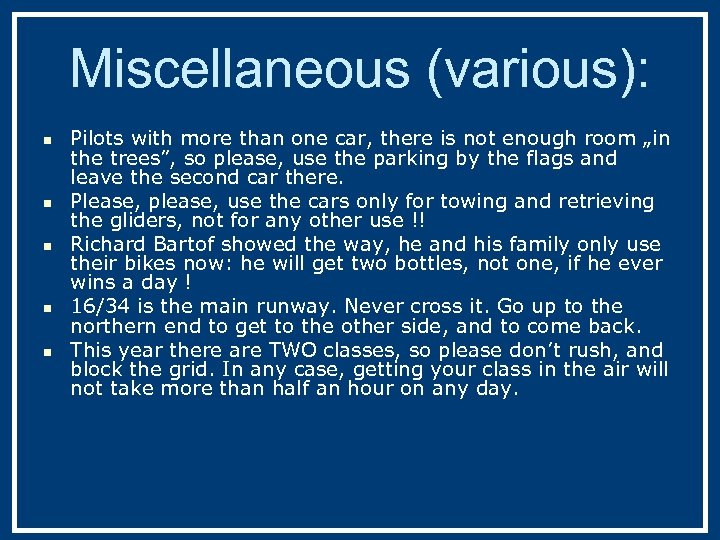 Miscellaneous (various): n n n Pilots with more than one car, there is not