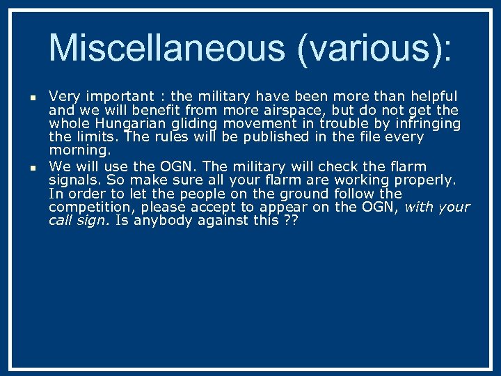Miscellaneous (various): n n Very important : the military have been more than helpful