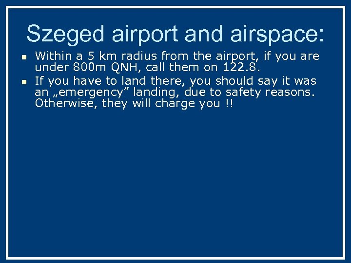 Szeged airport and airspace: n n Within a 5 km radius from the airport,