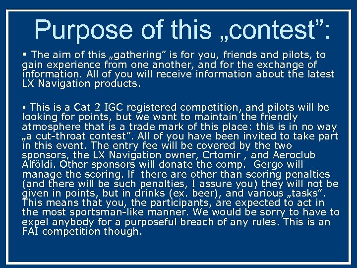 "Purpose of this ""contest"": § The aim of this ""gathering"" is for you, friends"