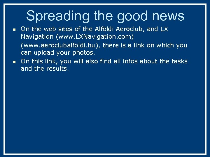 Spreading the good news n n On the web sites of the Alföldi Aeroclub,