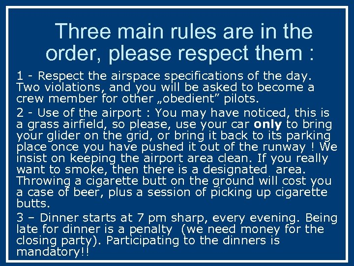 Three main rules are in the order, please respect them : 1 - Respect
