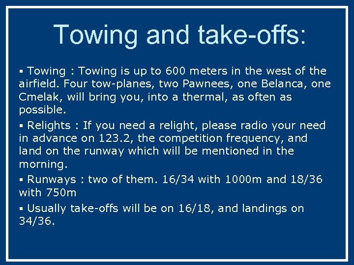 Towing and take-offs: § Towing : Towing is up to 600 meters in the
