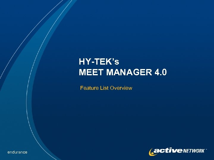HY-TEK's MEET MANAGER 4. 0 Feature List Overview endurance