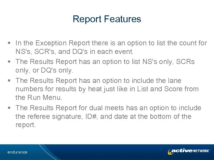 Report Features § In the Exception Report there is an option to list the
