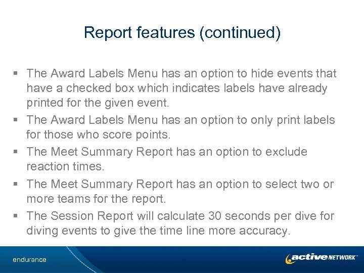 Report features (continued) § The Award Labels Menu has an option to hide events