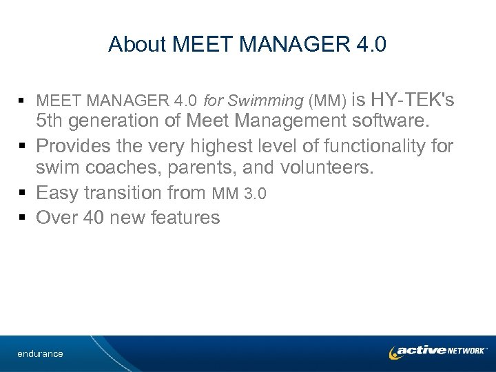 About MEET MANAGER 4. 0 § MEET MANAGER 4. 0 for Swimming (MM) is