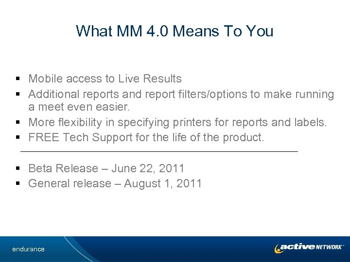 What MM 4. 0 Means To You § Mobile access to Live Results §
