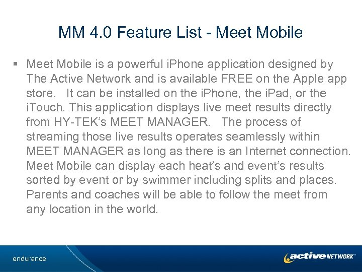 MM 4. 0 Feature List - Meet Mobile § Meet Mobile is a powerful