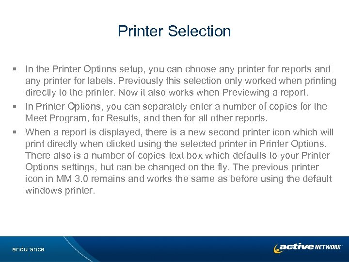 Printer Selection § In the Printer Options setup, you can choose any printer for