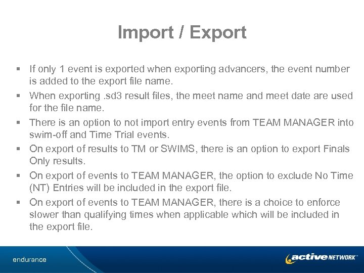 Import / Export § If only 1 event is exported when exporting advancers, the