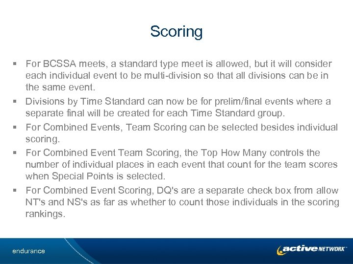 Scoring § For BCSSA meets, a standard type meet is allowed, but it will