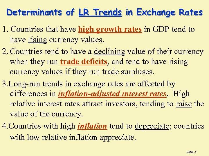 Determinants of LR Trends in Exchange Rates 1. Countries that have high growth rates