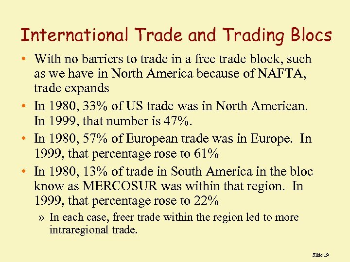 International Trade and Trading Blocs • With no barriers to trade in a free