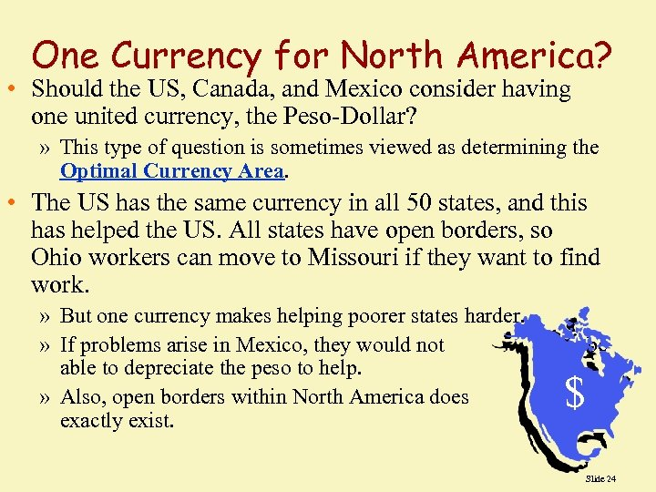 One Currency for North America? • Should the US, Canada, and Mexico consider having