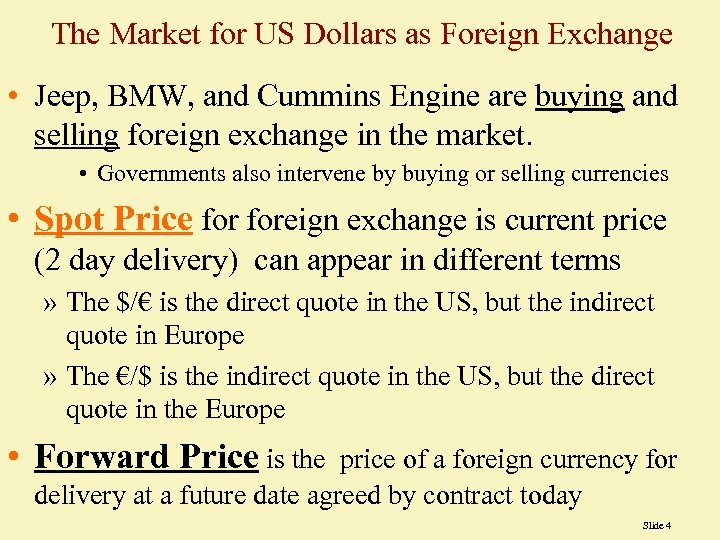 The Market for US Dollars as Foreign Exchange • Jeep, BMW, and Cummins Engine