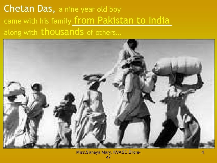 Chetan Das, a nine year old boy from Pakistan to India thousands of others…