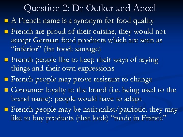 Question 2: Dr Oetker and Ancel A French name is a synonym for food