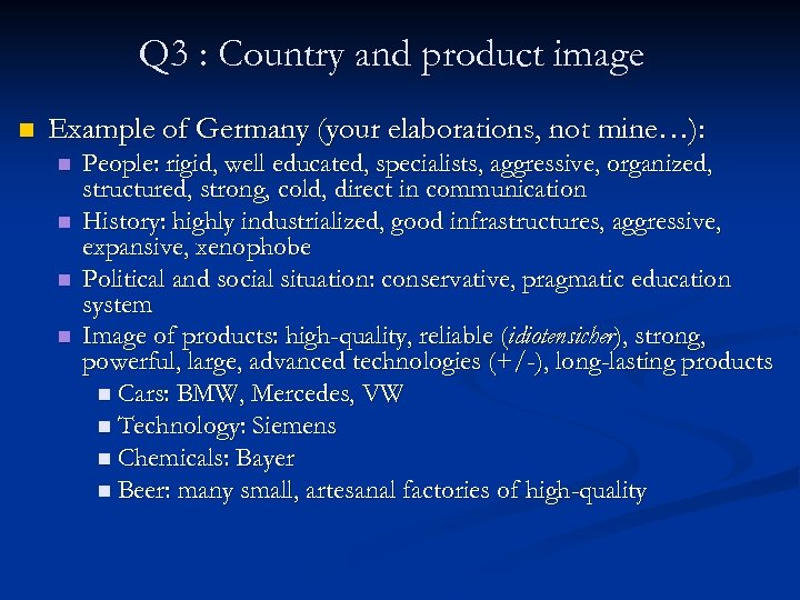 Q 3 : Country and product image n Example of Germany (your elaborations, not