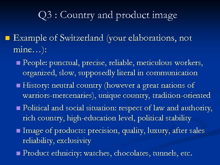 Q 3 : Country and product image n Example of Switzerland (your elaborations, not