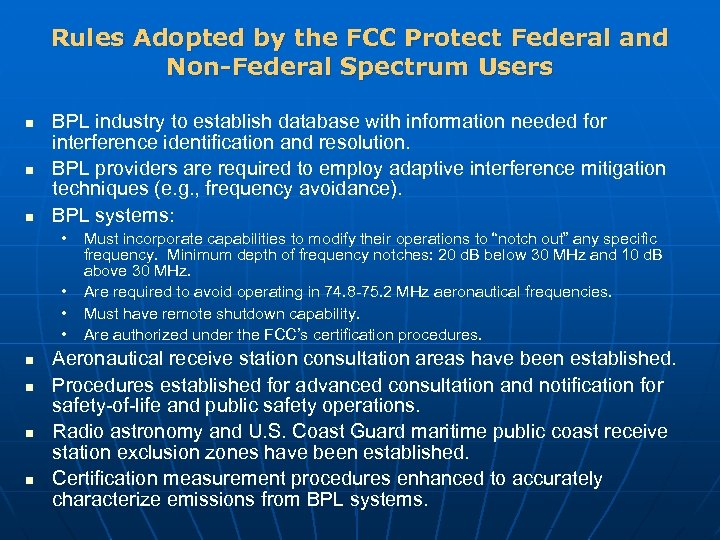 Rules Adopted by the FCC Protect Federal and Non-Federal Spectrum Users n n n