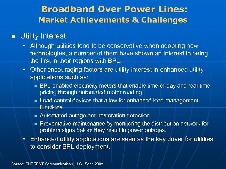 Broadband Over Power Lines: Market Achievements & Challenges n Utility Interest • Although utilities