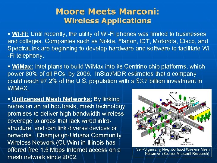 Moore Meets Marconi: Wireless Applications § Wi-Fi: Until recently, the utility of Wi-Fi phones