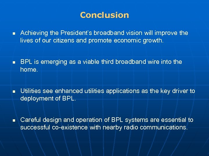 Conclusion n n Achieving the President's broadband vision will improve the lives of our
