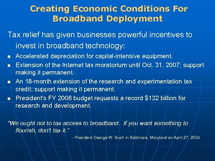 Creating Economic Conditions For Broadband Deployment Tax relief has given businesses powerful incentives to