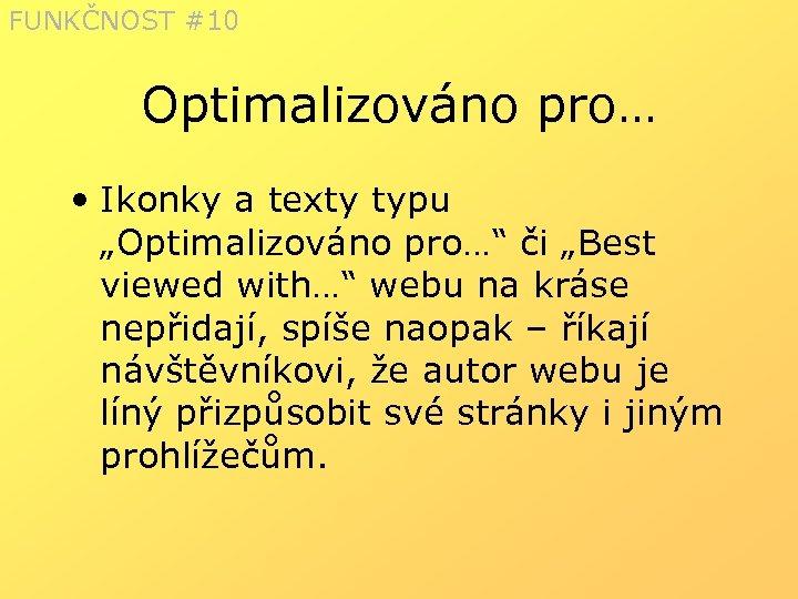 """FUNKČNOST #10 Optimalizováno pro… • Ikonky a texty typu """"Optimalizováno pro…"""" či """"Best viewed"""
