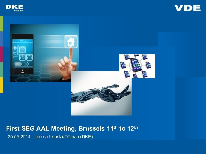 First SEG AAL Meeting, Brussels 11 th to 12 th 20. 05. 2014 ,