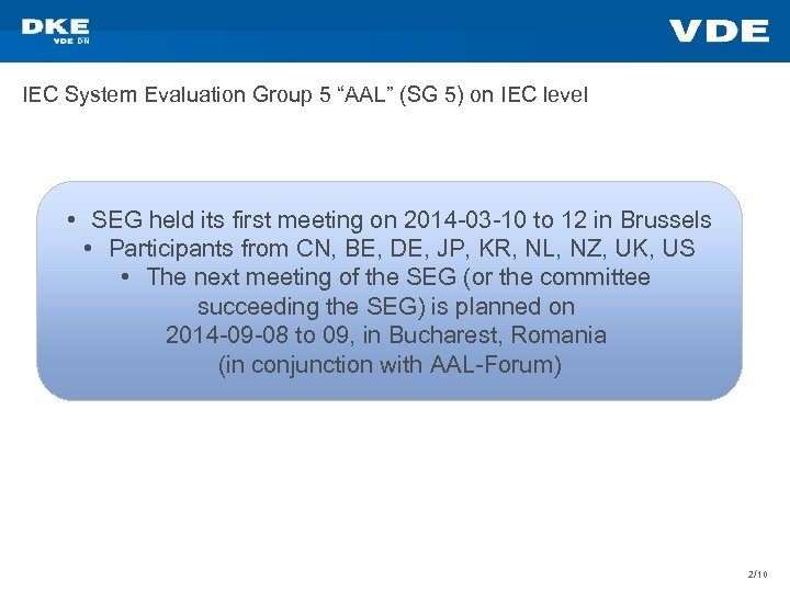"""IEC System Evaluation Group 5 """"AAL"""" (SG 5) on IEC level • SEG held"""
