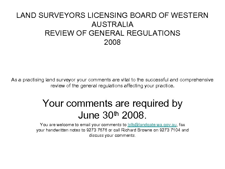LAND SURVEYORS LICENSING BOARD OF WESTERN AUSTRALIA REVIEW OF GENERAL REGULATIONS 2008 As a