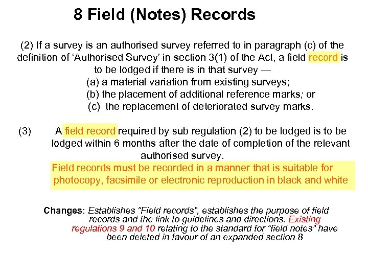 8 Field (Notes) Records (2) If a survey is an authorised survey referred to
