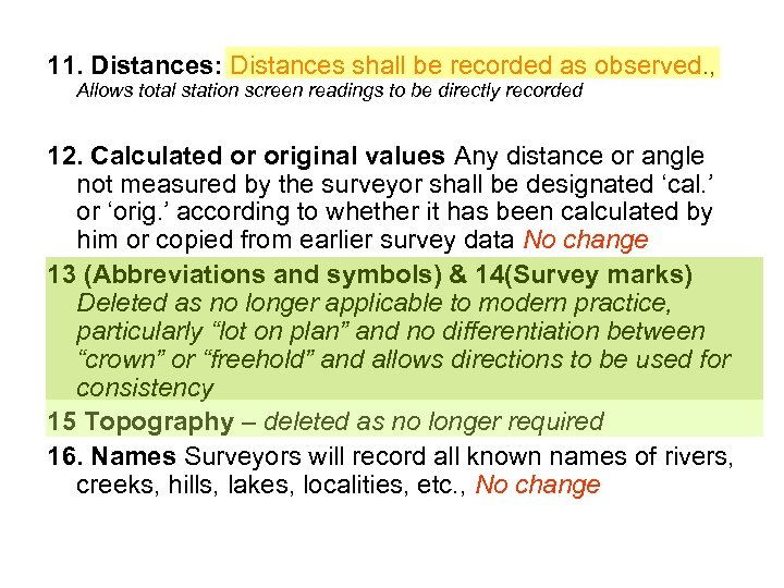 11. Distances: Distances shall be recorded as observed. , Allows total station screen readings