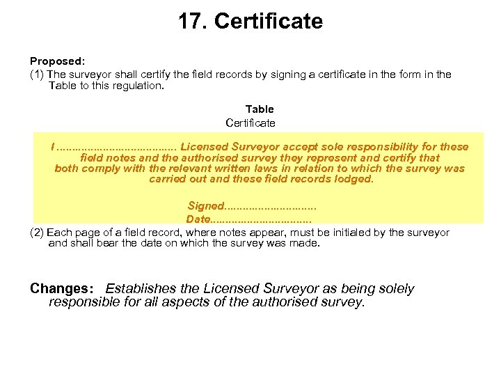 17. Certificate Proposed: (1) The surveyor shall certify the field records by signing a