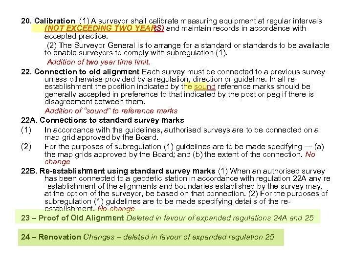 20. Calibration (1) A surveyor shall calibrate measuring equipment at regular intervals (NOT EXCEEDING