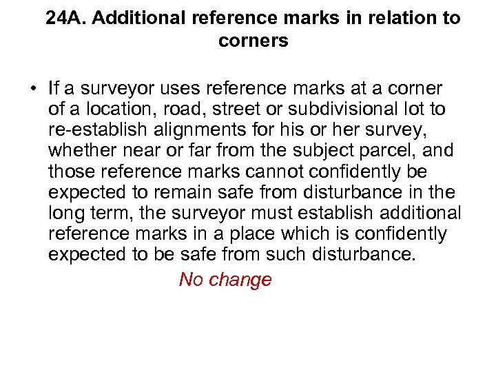 24 A. Additional reference marks in relation to corners • If a surveyor uses